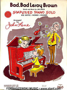 Croce - Bad Bad Leroy Brown - Simplified Piano Solo - Fornaszewski Music Store, Granite City IL 62040 - www.stanf.com