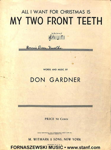 Gardner - All I Want For Christmas Is My Two Front Teeth - Fornaszewski Music Store, Granite City IL 62040 - www.stanf.com