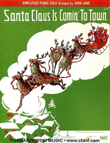 Santa Claus Is Coming To Town - Simplified Piano Solo - Fornaszewski Music Store, Granite City IL 62040 - www.stanf.com