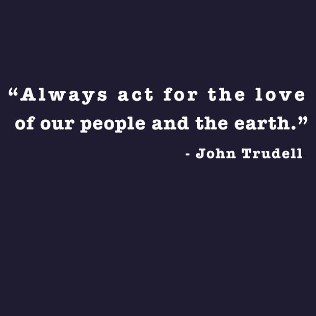 JOHN TRUDELL Act For The Love T-Shirt