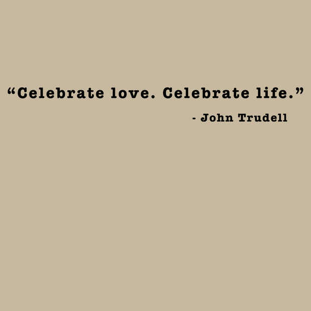 JOHN TRUDELL Celebrate Love T-Shirt
