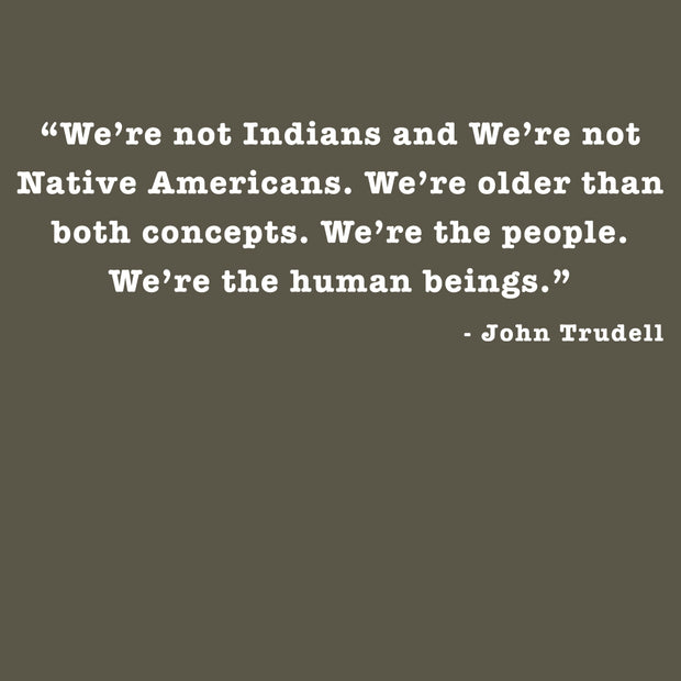 JOHN TRUDELL Not Indians T-Shirt