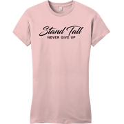 MEMF Stand Tall Never Give Up Ladies T-Shirt