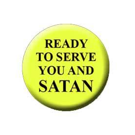 KIDS IN THE HALL Ready to Serve You and Satan Pin