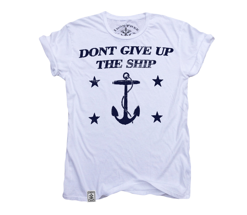 Dont Give Up The Ship: Organic Fine Jersey Short Sleeve T-Shirt in White