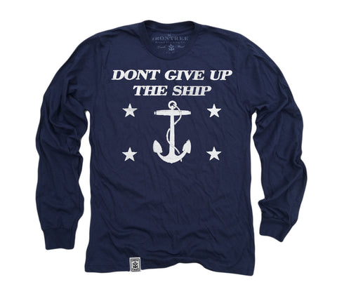 Dont Give Up The Ship: Organic Fine Jersey Long Sleeve T-Shirt