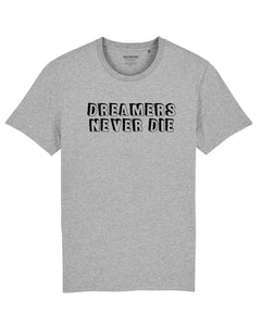 "T-shirt ""Dreamers Never Die"""