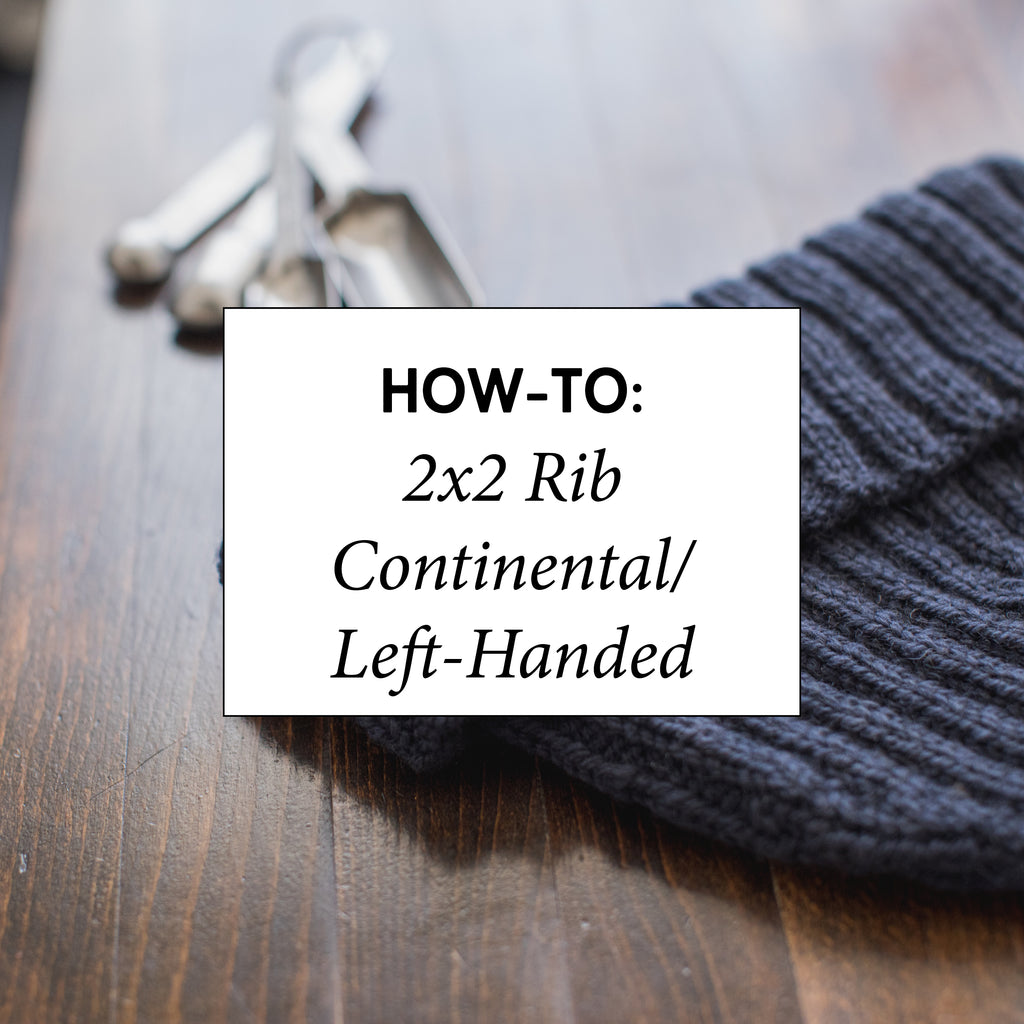 How-To: 2x2 Rib Continental Style / Left-Handed