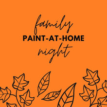 Load image into Gallery viewer, Fall Family Paint Night