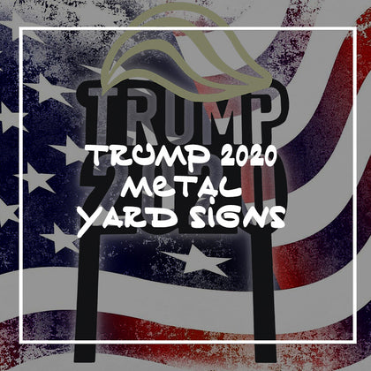 Trump 2020 Yard Signs