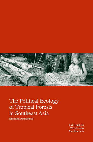 The Political Ecology of Tropical Forests in Southeast Asia