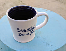 Load image into Gallery viewer, Beautiful, Beautiful mug