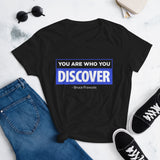 You are Who You Discover | Women's Fitted Short Sleeve T-Shirt
