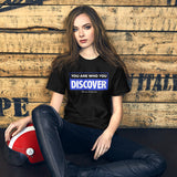 You are Who You Discover | Short-Sleeve Unisex T-Shirt