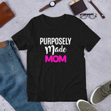 Purposely Made Mom | Short-Sleeve Unisex T-Shirt
