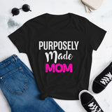 Purposely Made Mom | Women's Fitted Short Sleeve T-Shirt