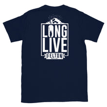 Load image into Gallery viewer, Long Live Felton Short-Sleeve Unisex T-Shirt