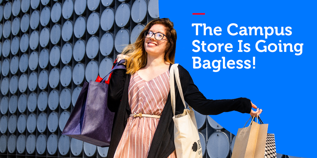 Campus Store is going Bag-less