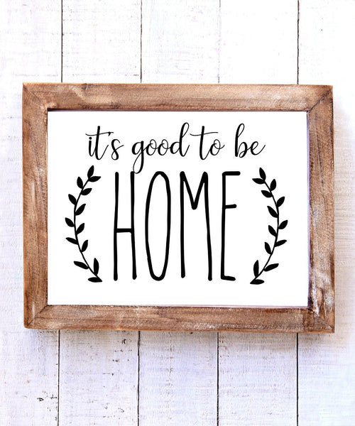 """It's Good to be Home"" Printable Wall Art"