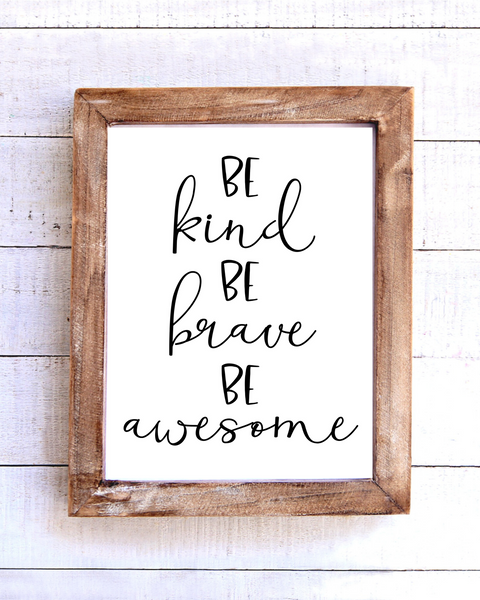 """Be Kind Be Brave Be Awesome"" Printable Wall Art"
