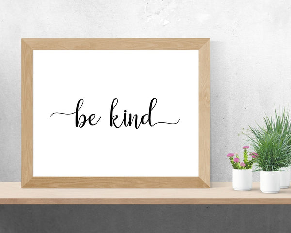 """Be Kind"" Printable Wall Art"