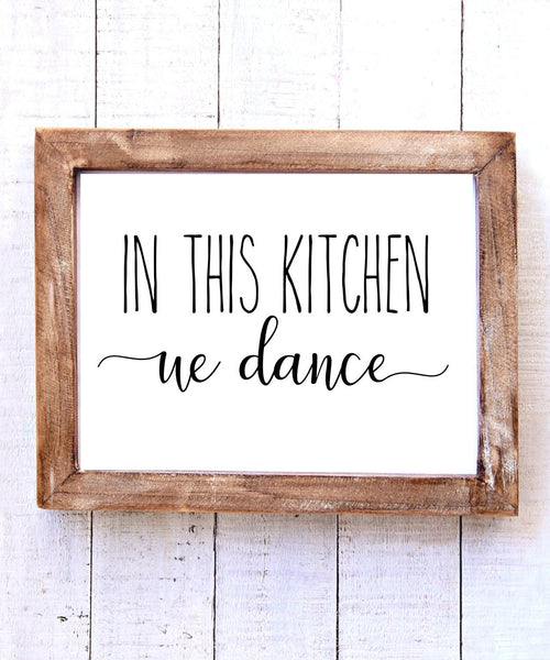 """In this Kitchen We Dance"" Printable Wall Art"