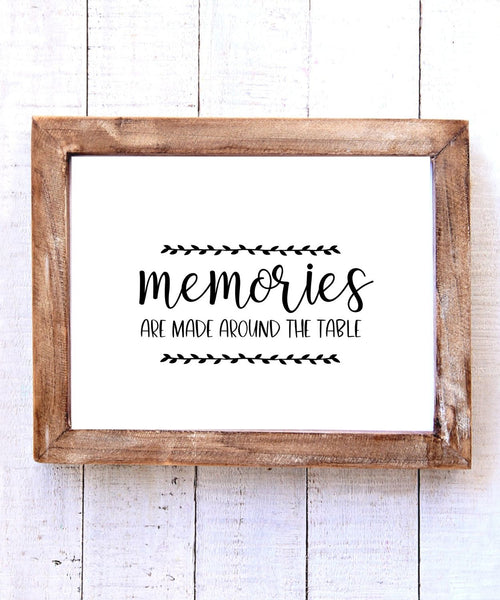 """Memories are Made Around the Table"" Printable Wall Art"