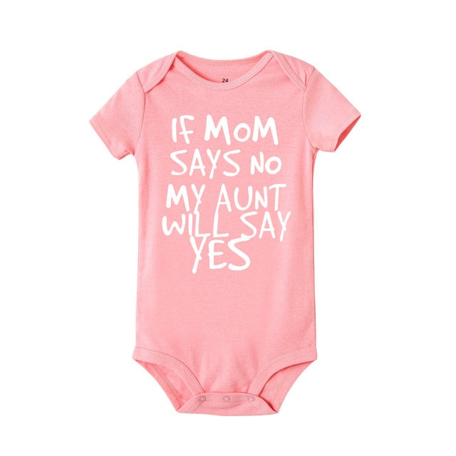 If Mom Says No My Aunt Will Say Yes - Bodysuit