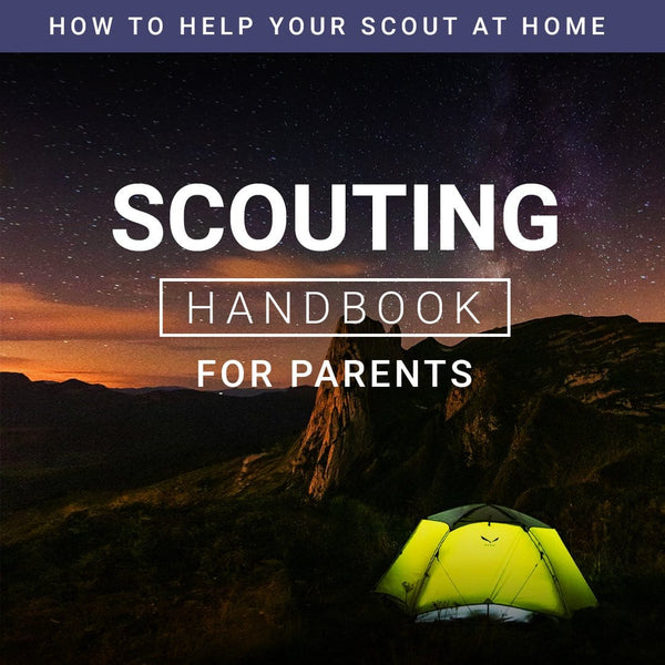 Scouting Handbook for Parents - How To Help Your Scout at Home! FREE