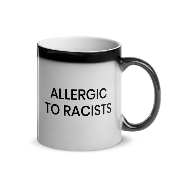 The Allergic To Racists Mug