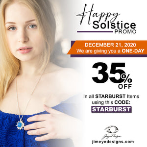 Happy Solstice - 35% OFF in any Starburst Jewelry- One Day Promo