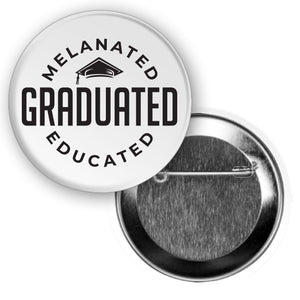 Melanated Educated Graduated Buttons