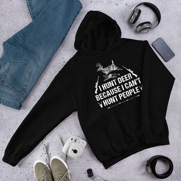 I Hunt Deer Because I Can't Hunt People Funny Hunting Unisex Hoodie