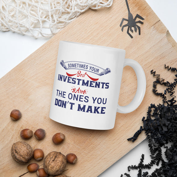 Sometimes Your Best Investments Are The Ones You Don't Make Donald Trump 2020 Mug