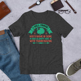 I Will Praise God's Name In Song And Glorify Him With Thanksgiving And Fall Unisex T-Shirt