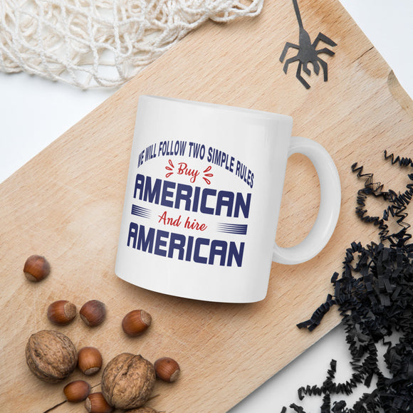 We Will Follow Two Simple Rules Buy American And Hire American Donald Trump 2020 Mug