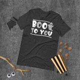 Boo To You Halloween Short-Sleeve Unisex T-Shirt