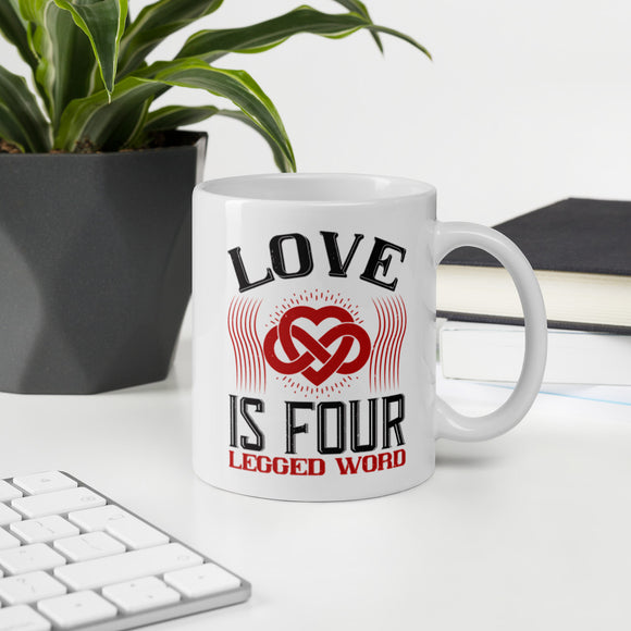 Love Is Four Legged Word Coffee Mug Whether you're drinking your morning coffee, evening tea, or something in between – this mug's for you! It's sturdy and glossy with a vivid print that'll withstand the microwave and dishwasher.