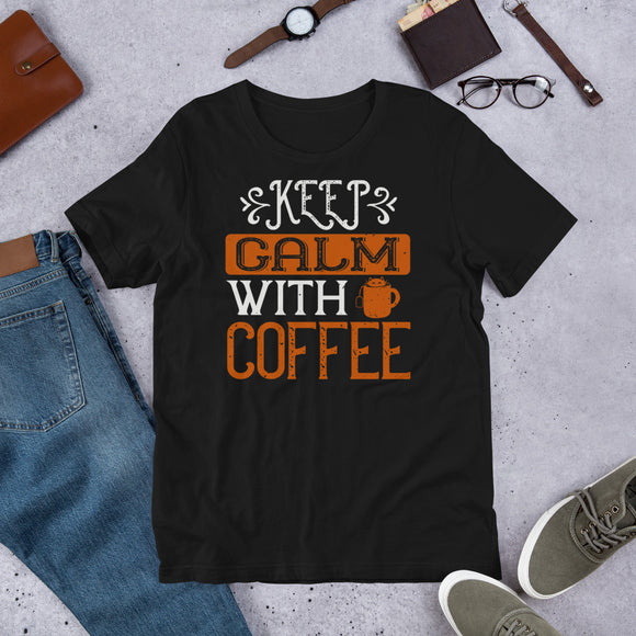 Keep Calm With Coffee Unisex T-Shirt This t-shirt is everything you've dreamed of and more. It feels soft and lightweight, with the right amount of stretch. It's comfortable and flattering for both men and women.