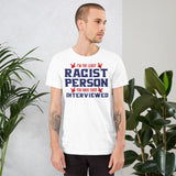 I'm The Least Racist Person You've Ever Interviewed Donald Trump Unisex T-Shirt