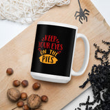 Keep Your Eyes On The Pies Thanksgiving And Fall Mug