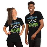Is It Duck Hunting Season Yet Funny Unisex T-Shirt