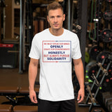 We Must Speak Our Minds Openly Debate Our Disagreements Honestly But Always Pursue Solidarity Donald Trump 2020 Unisex T-Shirt