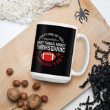 That's One Of The Great Things About Thanksgiving Football's On And Fall Mug