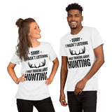 Funny Hunting And Outdoor Lovers Unisex T-Shirt