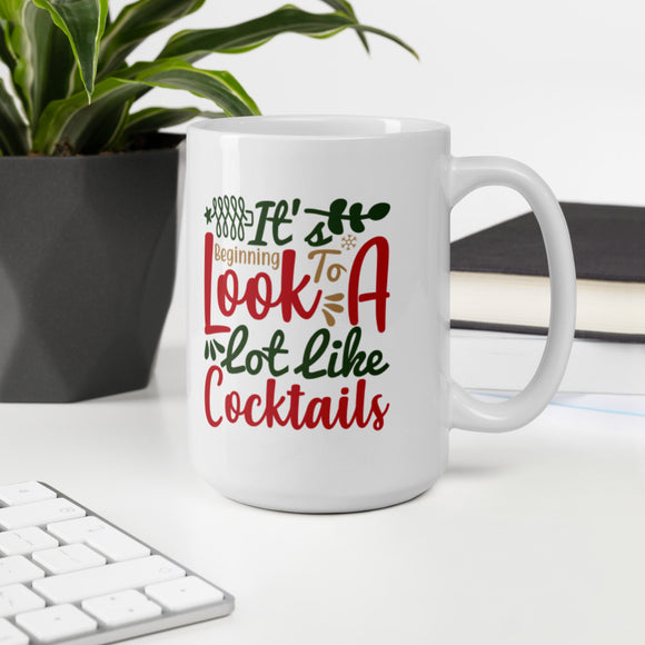 It Is Beginning To Look A Lot Like Cocktails Christmas Mug