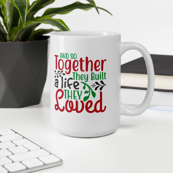 And So Together They Built A Life They Loved Ugly Christmas Mug