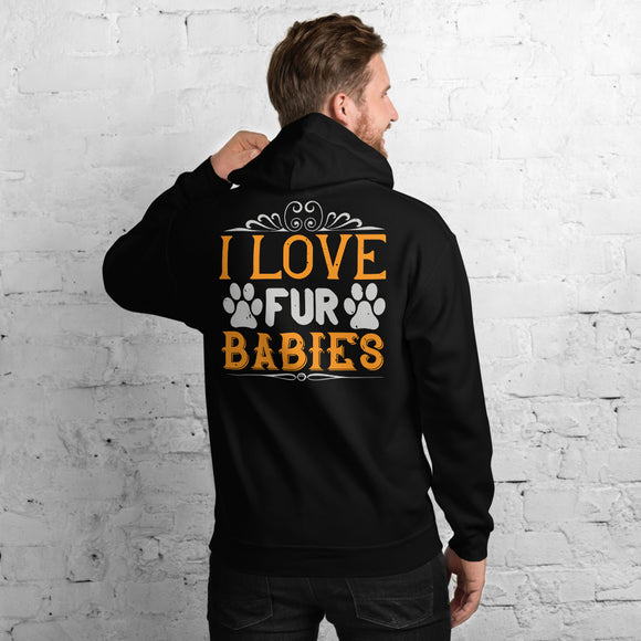 I Love Fur Babies Unisex Hoodie Everyone needs a cozy go-to hoodie to curl up in, so go for one that's soft, smooth, and stylish. It's the perfect choice for cooler evenings!