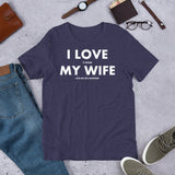 I Love It When My Wife Lets Me Go Hunting Funny Hunting Unisex T-Shirt
