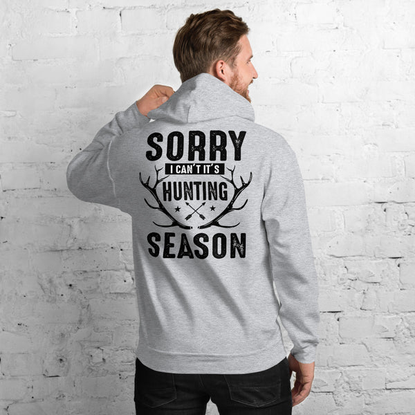 Sorry I Can't It's Hunting Season Funny Unisex Hoodie